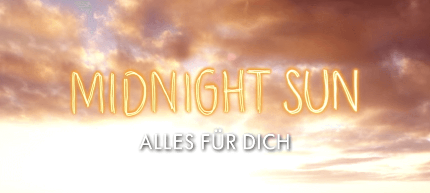 MIDNIGHT-SUN-Trailer-German-Deutsch-2018-Exklusive