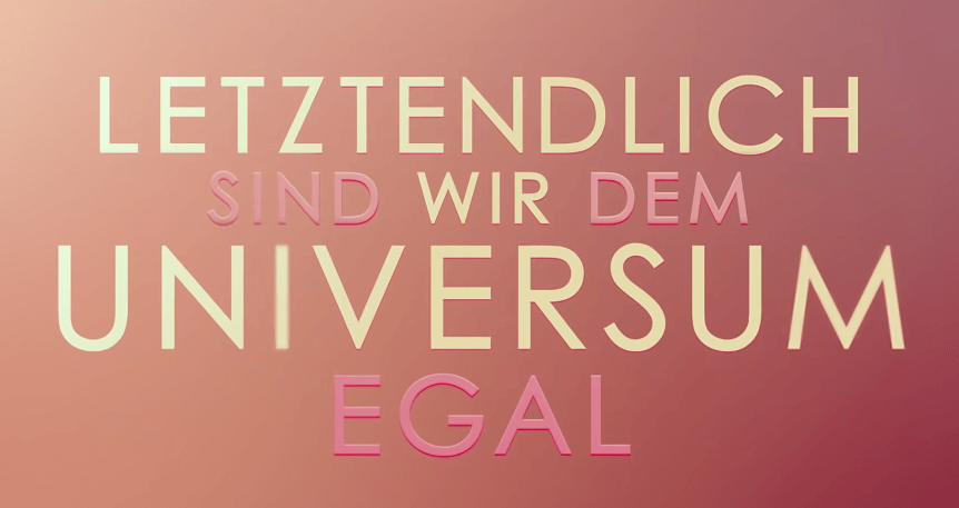 LETZTENDLICH-SIND-WIR-DEM-UNIVERSUM-EGAL-Trailer-German-Deutsch-2018